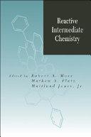 Reactive Intermediate Chemistry