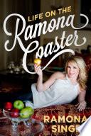 """""""Life on the Ramona Coaster"""" by Ramona Singer"""