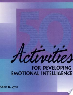 Download 50 Activities for Developing Emotional Intelligence Free Books - Reading Best Books For Free 2018