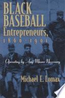 Black Baseball Entrepreneurs  1860 1901