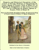 Memoirs and Historical Chronicles of the Courts of Europe: Memoirs of Marguerite de Valois, Queen of France, Wife of Henri IV; of Madame de Pompadour of the Court of Louis XV; and of Catherine de Medici, Queen of France, Wife of Henri II Pdf/ePub eBook