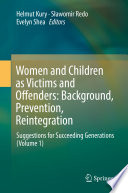 Women and Children as Victims and Offenders  Background  Prevention  Reintegration