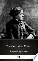 The Complete Poetry by Louisa May Alcott   Delphi Classics  Illustrated