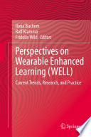 Perspectives on Wearable Enhanced Learning  WELL