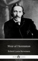 Weir of Hermiston by Robert Louis Stevenson - Delphi Classics (Illustrated) Pdf/ePub eBook