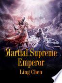 Martial Supreme Emperor