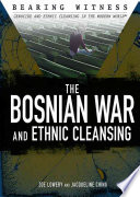The Bosnian War And Ethnic Cleansing