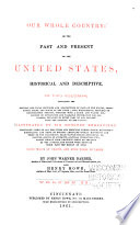 Our Whole Country  Or  The Past and Present of the United States