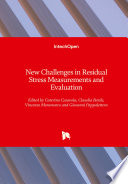 New Challenges in Residual Stress Measurements and Evaluation