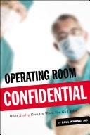 Operating Room Confidential
