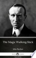 The Magic Walking Stick by John Buchan   Delphi Classics  Illustrated