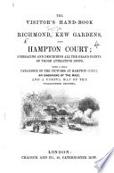 The Visitor S Hand Book To Richmond Kew Gardens And Hampton Court Etc