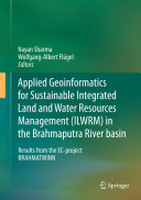 Applied Geoinformatics for Sustainable Integrated Land and Water Resources Management (ILWRM) in the Brahmaputra River basin
