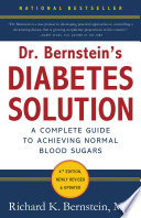 """""""Dr. Bernstein's Diabetes Solution: The Complete Guide to Achieving Normal Blood Sugars"""" by Richard K. Bernstein"""