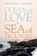 Ocean of Love, or Sea of Troubles?