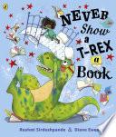 Never Show A T Rex A Book