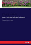 Life and Letters of Catherine M  Sedgwick