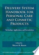 """Delivery System Handbook for Personal Care and Cosmetic Products: Technology, Applications and Formulations"" by Meyer Rosen"