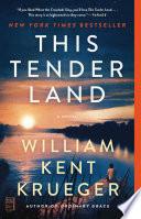 """This Tender Land: A Novel"" by William Kent Krueger"