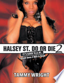Halsey Street Do or Die 2  Goin Ham Seven Goes to Hell and Back