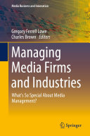 Managing Media Firms and Industries