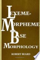 Lexeme-Morpheme Base Morphology
