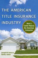 The American Title Insurance Industry Pdf/ePub eBook