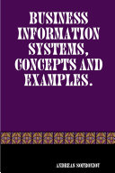 Business Information Systems  Concepts and Examples