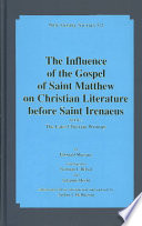 The Influence of the Gospel of Saint Matthew on Christian Literature Before Saint Irenaeus  The later Christian writings