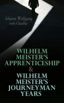 Wilhelm Meister's Apprenticeship & Wilhelm Meister's Journeyman Years [Pdf/ePub] eBook