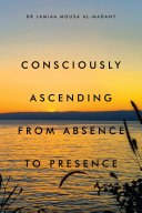Consciously Ascending from Absence to Presence Pdf/ePub eBook
