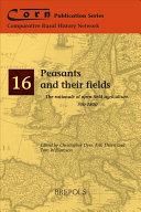 Peasants and their fields : the rationale of open-field agriculture, c. 700-1800 / edited by Christo
