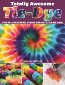 Totally Awesome Tie Dye