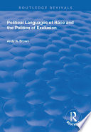 Political Languages Of Race And The Politics Of Exclusion