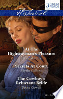 At The Highwayman s Pleasure Secrets At Court The Cowboy s Reluctant Bride Book