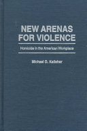 New Arenas for Violence
