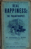 Real happiness  or  The philanthropist