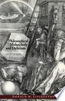 Philosophical Melancholy and Delirium