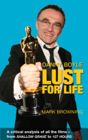 Danny Boyle - Lust for Life