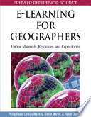 E Learning for Geographers  Online Materials  Resources  and Repositories Book