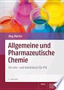 Allgemeine und pharmazeutische Chemie : ein Lehr- und Arbeitsbuch für PTA ; mit 41 Tabellen
