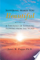 Suffering Makes You Beautiful