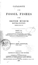 Catalogue of the Fossil Fishes in the British Museum  Natural History