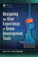 Designing The User Experience Of Game Development Tools Book PDF
