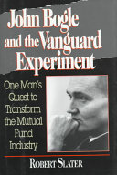 John Bogle And The Vanguard Experiment Book PDF