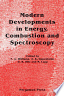 Modern Developments In Energy Combustion And Spectroscopy