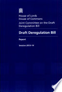 House of Lords   House of Commons   Joint Committee on the Draft Deregulation Bill  Deregulation Bill   HL 101   HC 925
