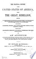 The Political History of the United States of America  During the Great Rebellion Book