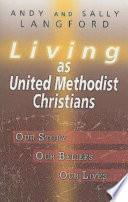 Living as United Methodist Christians Book PDF