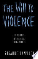 The Will to Violence